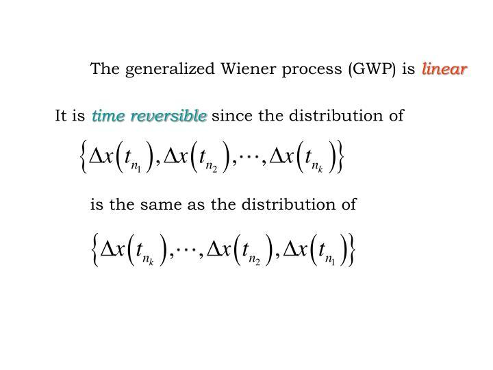 The generalized Wiener process (GWP) is