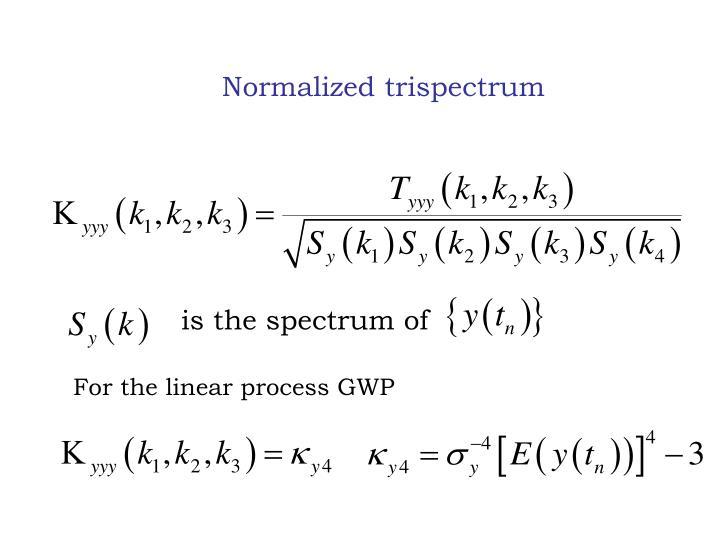Normalized trispectrum