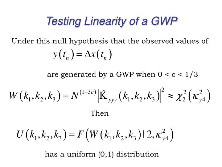 Testing Linearity of a GWP