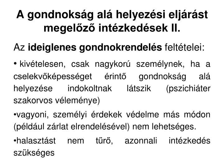 A gondnokság alá helyezési eljárást megelőző intézkedések II.