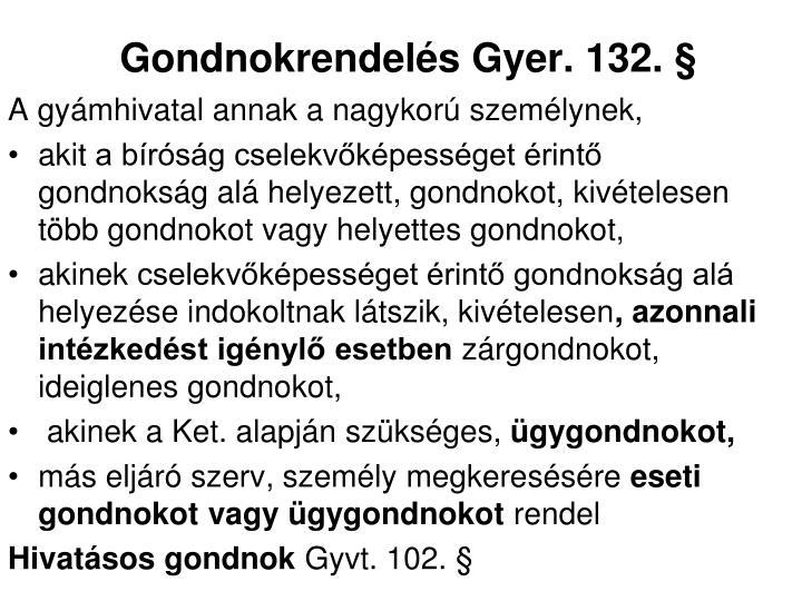 Gondnokrendelés Gyer. 132. §