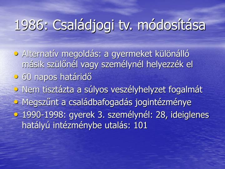 1986: Családjogi tv. módosítása