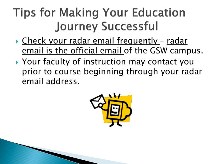 Tips for Making Your Education                Journey Successful
