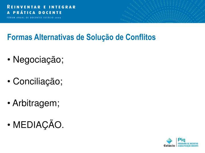 Formas Alternativas de Solução de Conflitos