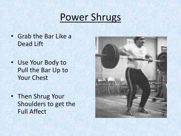 Power Shrugs