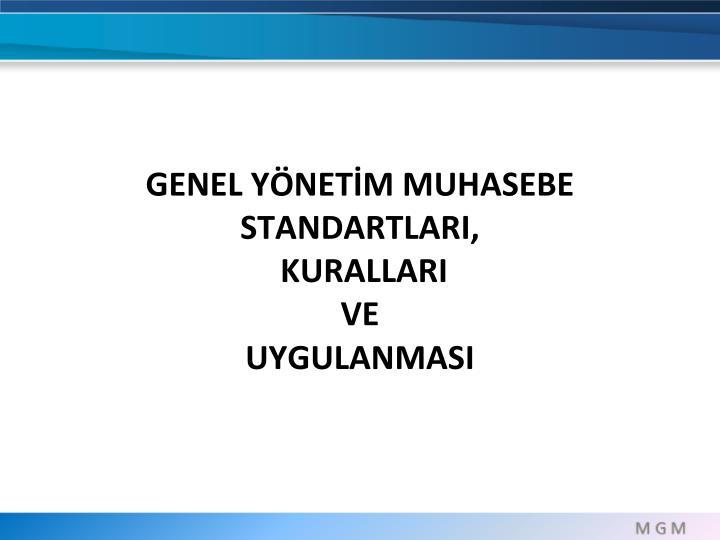 GENEL YÖNETİM MUHASEBE STANDARTLARI,