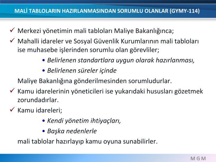 MALİ TABLOLARIN HAZIRLANMASINDAN SORUMLU OLANLAR (GYMY-114)