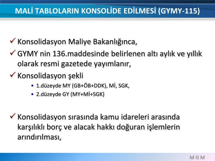 MALİ TABLOLARIN KONSOLİDE EDİLMESİ (GYMY-115)