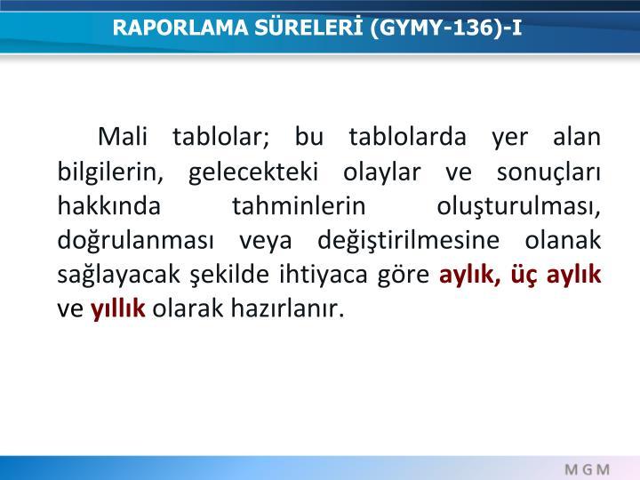 RAPORLAMA SÜRELERİ (GYMY-136)-I