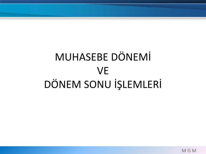 MUHASEBE DÖNEMİ