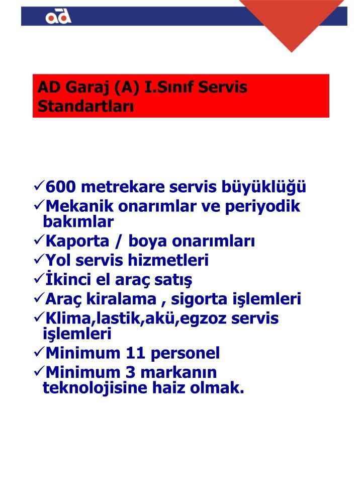 AD Garaj (A) I.Sınıf Servis     Standartları