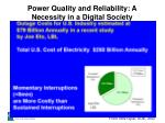 power quality and reliability a necessity in a digital society