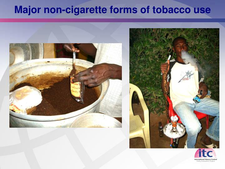 Major non-cigarette forms of tobacco use