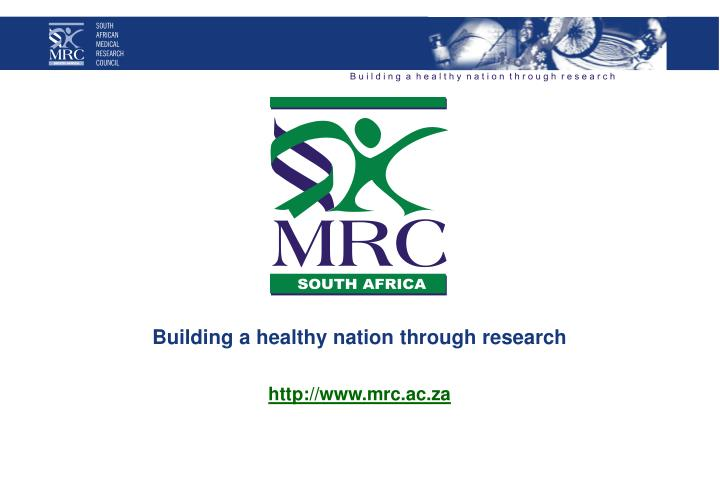 Building a healthy nation through research