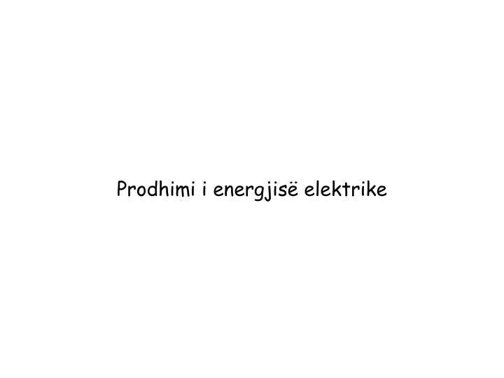 Prodhimi i energjisë elektrike
