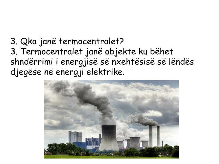 3. Qka janë termocentralet?