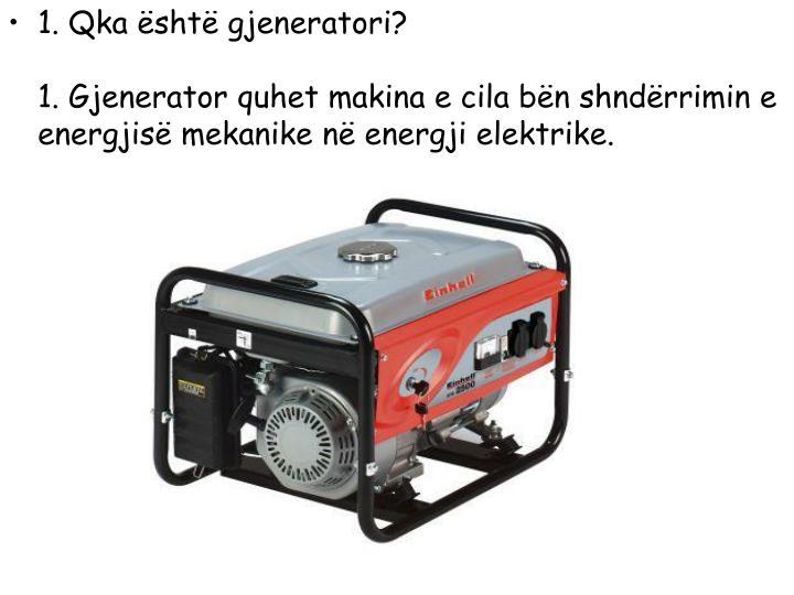 1. Qka është gjeneratori?