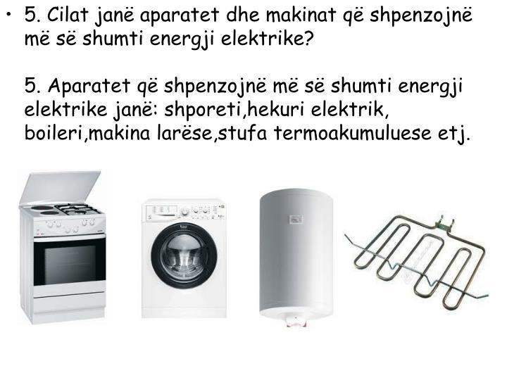 5. Cilat janë aparatet dhe makinat që shpenzojnë më së shumti energji elektrike?
