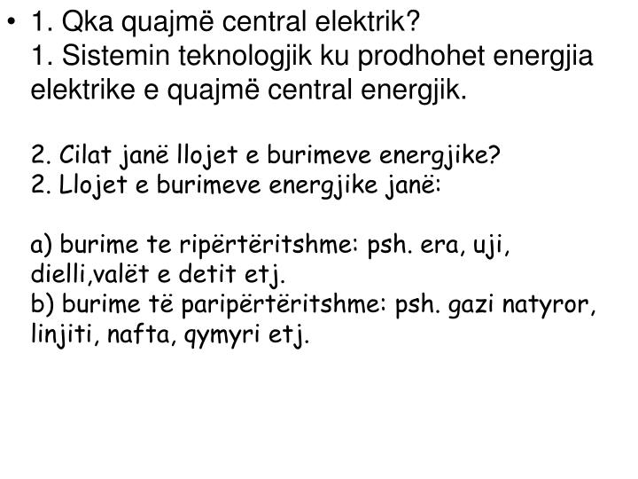 1. Qka quajmë central elektrik?