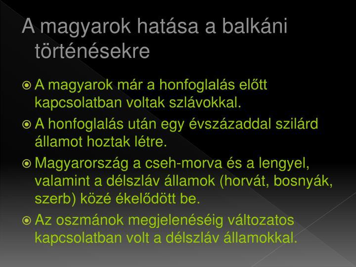 A magyarok hatása a balkáni történésekre