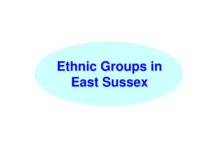Ethnic Groups in East Sussex