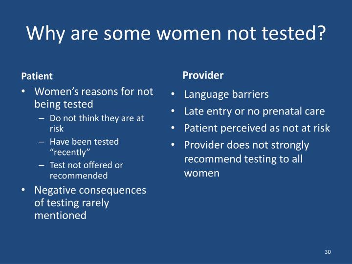 Why are some women not tested?