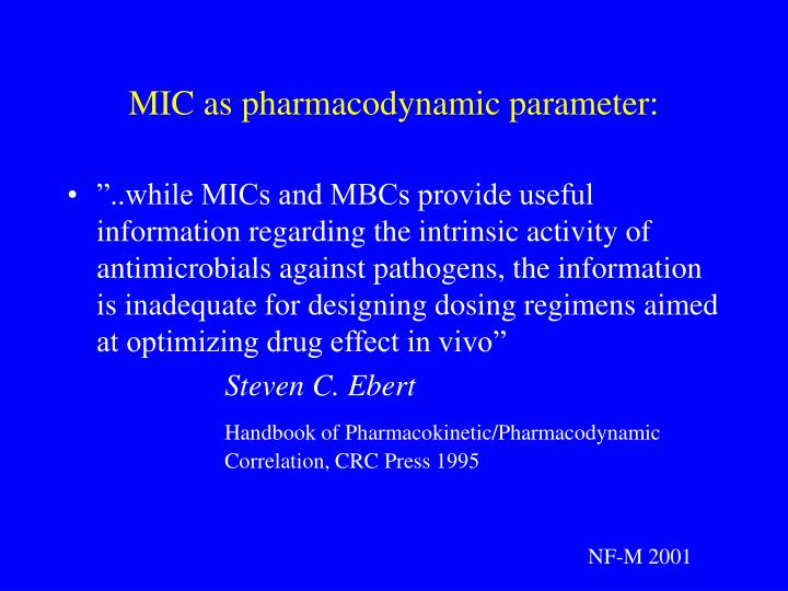 MIC as pharmacodynamic parameter: