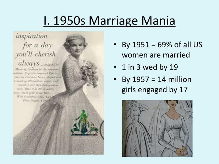 I. 1950s Marriage Mania