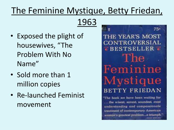 The Feminine Mystique, Betty Friedan, 1963