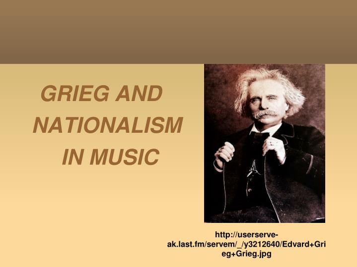 Grieg and nationalism in music