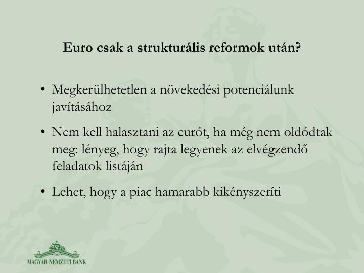 Euro csak a strukturlis reformok utn?