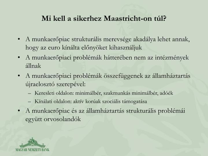 Mi kell a sikerhez Maastricht-on tl?