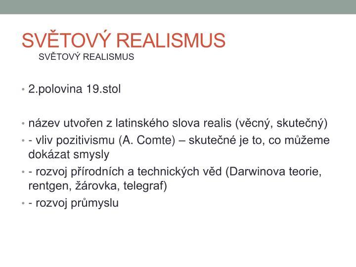 SVĚTOVÝ REALISMUS