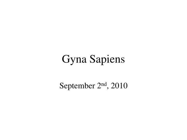 Gyna Sapiens