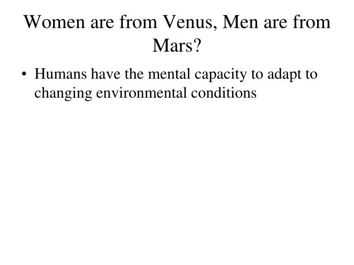 Women are from Venus, Men are from Mars?