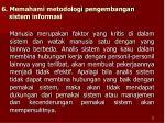 6 memahami metodologi pengembangan sistem informasi