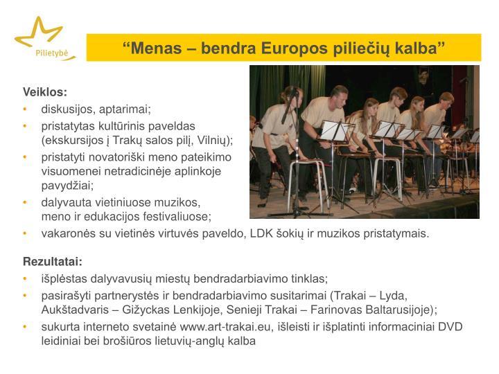 """""""Menas – bendra Europos piliečių kalba"""