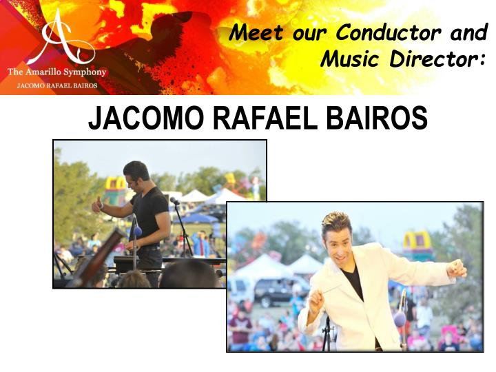 Meet our Conductor and