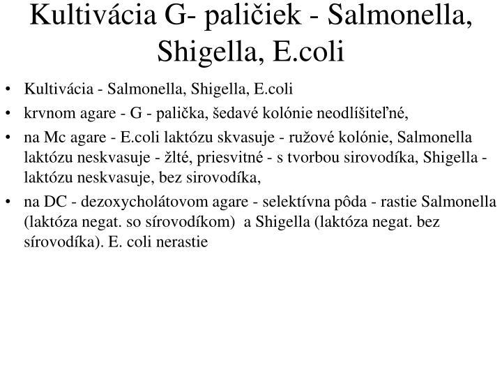 Kultivácia G- paličiek - Salmonella, Shigella, E.coli