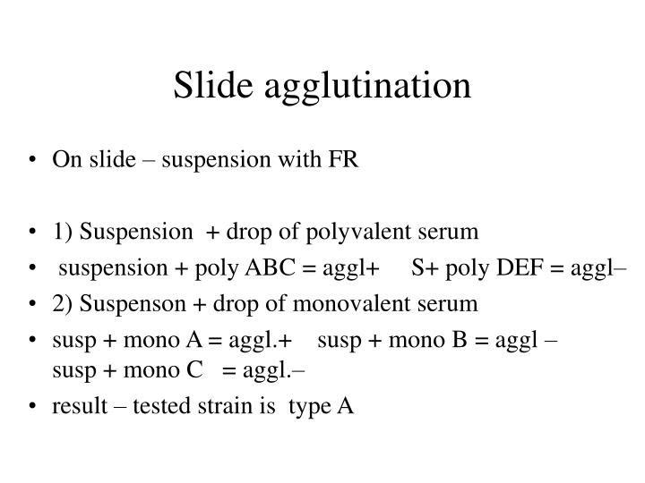 Slide agglutination