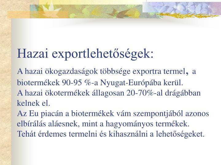 Hazai exportlehetőségek: