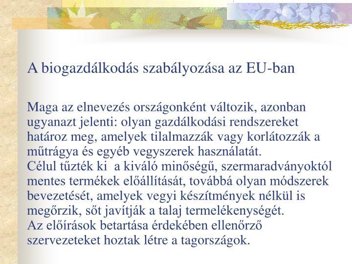 A biogazdálkodás szabályozása az EU-ban