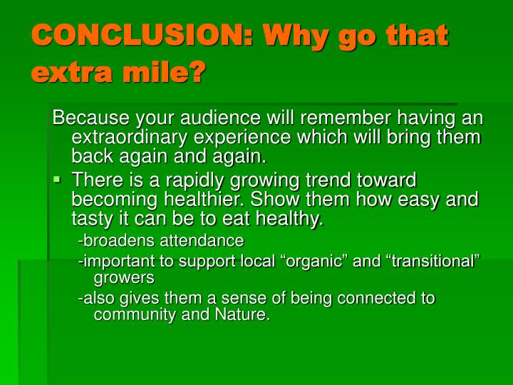 CONCLUSION: Why go that extra mile?