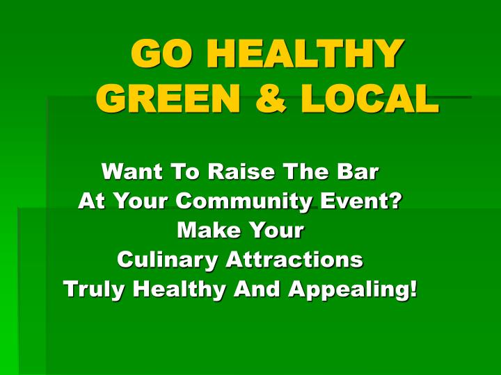 Go healthy green local