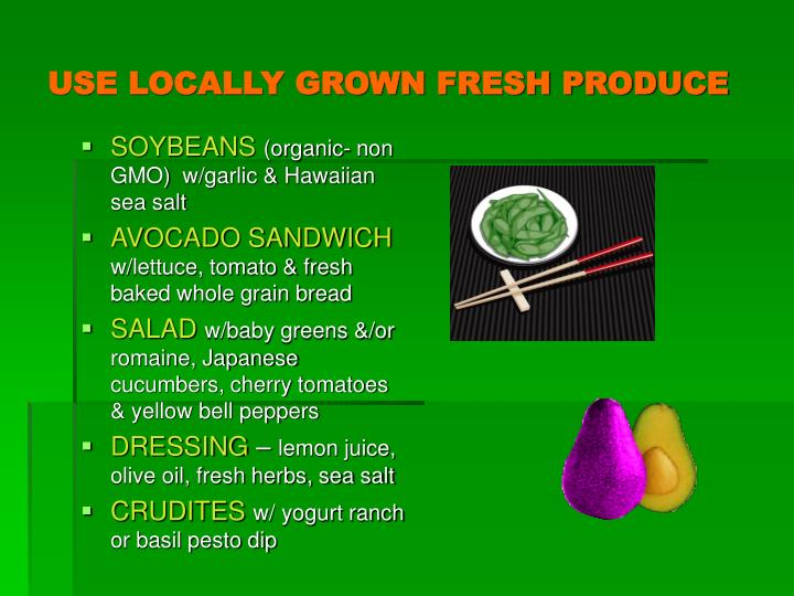 USE LOCALLY GROWN FRESH PRODUCE