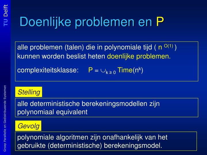 alle problemen (talen) die in polynomiale tijd (