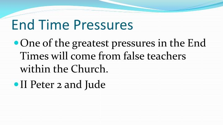 End time pressures