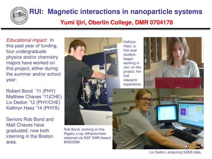 Rui magnetic interactions in nanoparticle systems yumi ijiri oberlin college dmr 07041781
