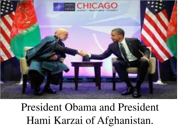 President Obama and President Hami Karzai of Afghanistan.