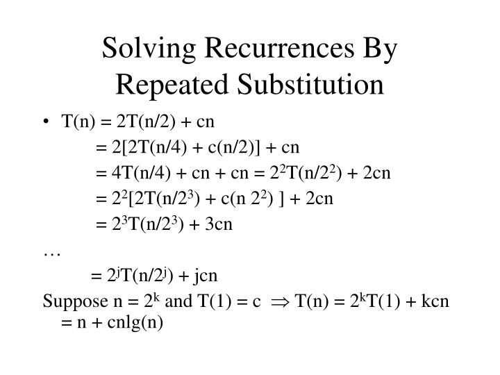 Solving Recurrences By Repeated Substitution
